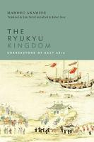 The Ryukyu Kingdom: Cornerstone of...