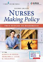Nurses Making Policy: From Bedside to...