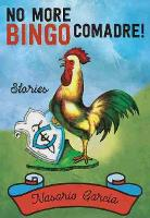 No More Bingo, Comadre!: Stories