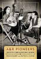 A&R Pioneers: Architects of American...