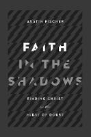 Faith in the Shadows: Finding Christ...