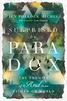 Surprised by Paradox: The Promise of...