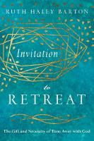 Invitation to Retreat: The Gift and...