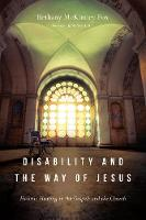 Disability and the Way of Jesus:...