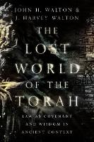 The Lost World of the Torah: Law as...