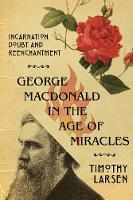 George MacDonald in the Age of...