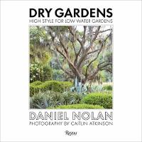 Dry Gardens: High Style for Low Water...