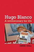 Hugo Blanco: A revolutionary for Life!