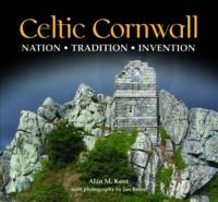 Celtic Cornwall: Penwith, West...