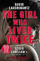 The Girl Who Lived Twice: A Thrilling...