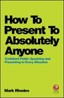 How To Present To Absolutely Anyone:...