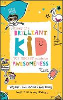 Diary of a Brilliant Kid: Top Secret...