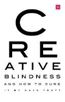 Creative Blindness (And How To Cure...