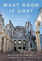 What Good is God?: Disasters, faith...