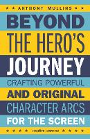 Beyond the Hero's Journey: Crafting...
