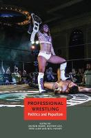 Professional Wrestling: Politics and...