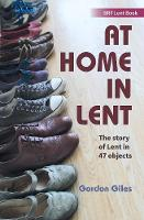 At Home in Lent: An exploration of...