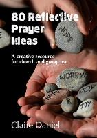 80 Reflective Prayer Ideas: A ...