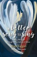 A Better Song to Sing: Exploring the...