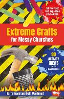 Extreme Crafts for Messy Churches: 80...