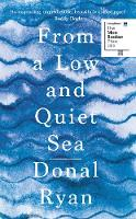 From a Low and Quiet Sea: Shortlisted...