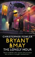 Bryant & May - The Lonely Hour:...