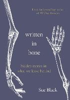 Written In Bone: hidden stories in...