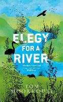 Elegy For a River: Whiskers, Claws ...