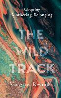 The Wild Track: On motherhood,...
