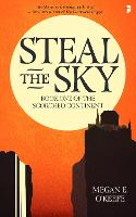 Steal the Sky: A SCORCHED CONTINENT...