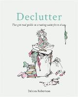 Declutter: The get-real guide to...