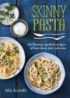 Skinny Pasta: 80 flavour-packed...