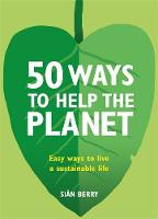 50 Ways to Help the Planet: Easy ways...
