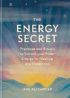 The Energy Secret: Practices and...