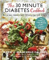 The 30-Minute Low Carb Diabetes Cookbook