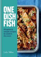 One Dish Fish: Quick and Simple...