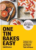 One Tin Bakes Easy: 5-ingredient, one...