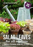 Salad Leaves for All Seasons: Organic...