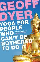 Yoga for People Who Can't Be Bothered...
