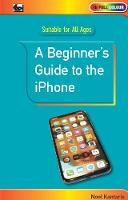 A Beginner's Guide to the iPhone