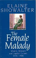 The Female Malady: Women, Madness and...