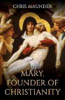 Mary, Founder of Christianity