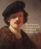 Rembrandt, Vermeer and the Dutch...