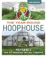 The Year-Round Hoophouse: Polytunnels...