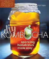 DIY Kombucha: Sparkling Homebrews ...
