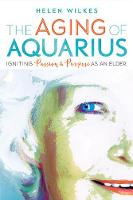 The Aging of Aquarius: Igniting...