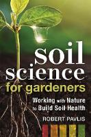 Soil Science for Gardeners: Working...