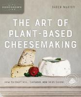 The Art of Plant-Based Cheesemaking,...
