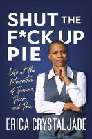 Shut the F*ck Up Pie: Life at the...