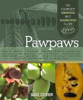 Pawpaws: The Complete Growing and...